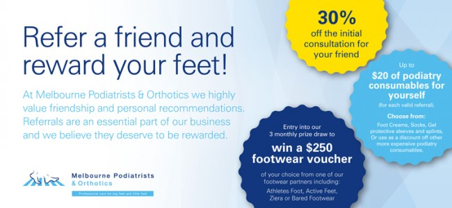 Melbourne Podiatrists & Orthotics refer a friend rewards
